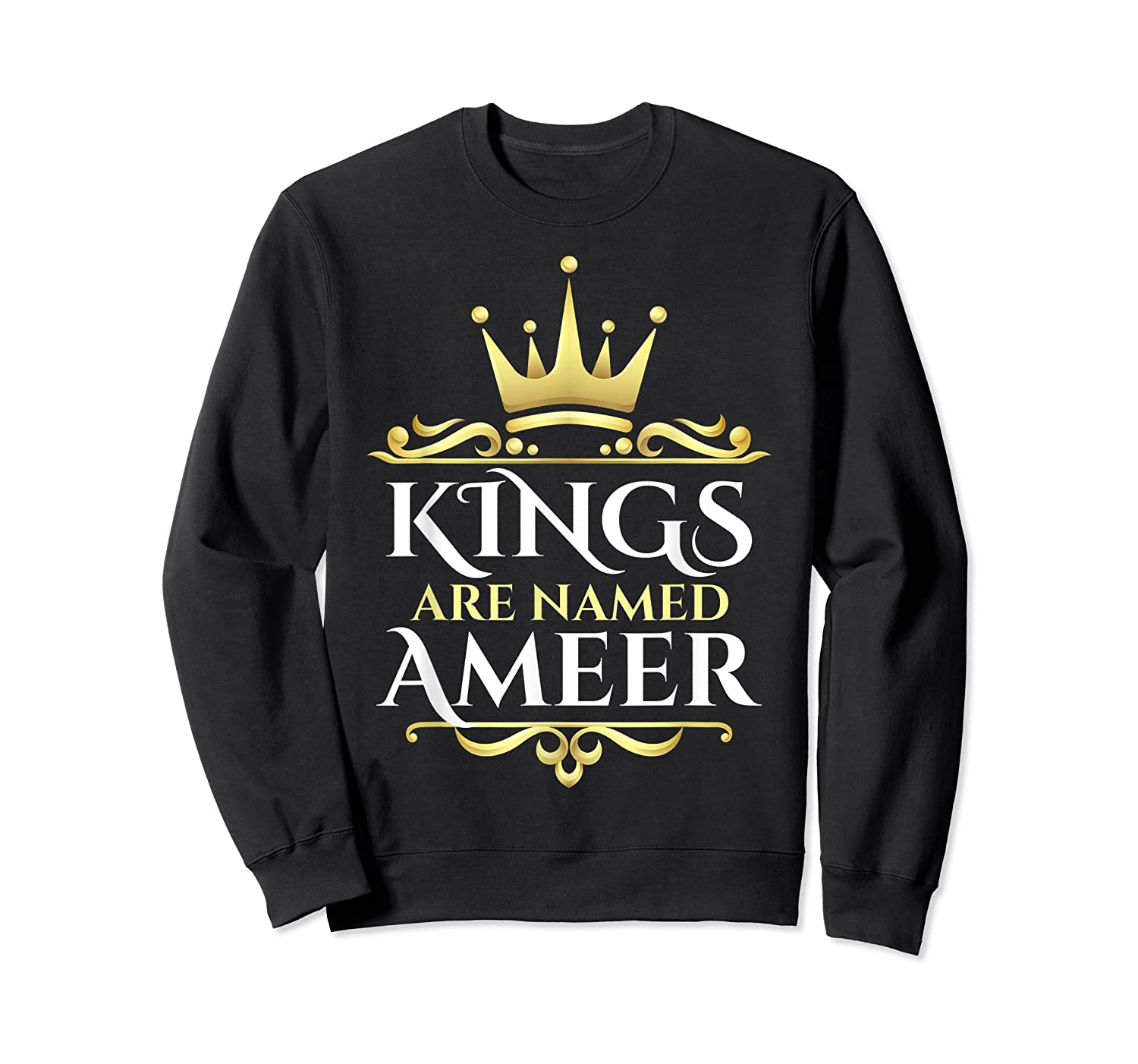 Kings Are Named Ameer T-shirt Crewneck Sweater