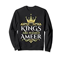 Kings Are Named Ameer T-shirt Sweatshirt Black