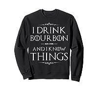 Drink Bourbon And Know Things Shirts Sweatshirt Black