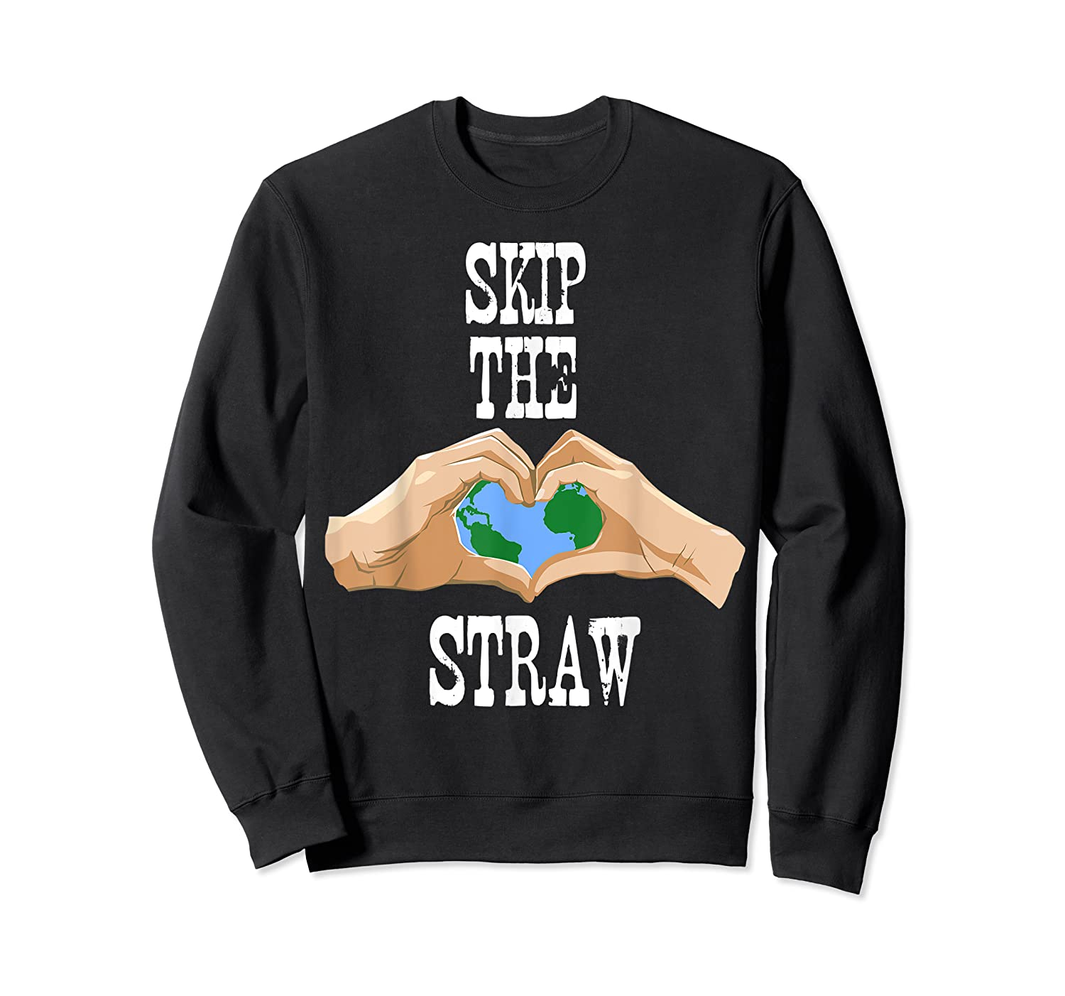 Earth Day 2019 Skip The Straw Shirt Environtalists T Shirt Crewneck Sweater