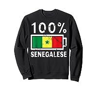 Senegal Flag T Shirt 100 Senegalese Battery Power Sweatshirt Black