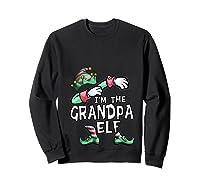 I'm The Grandpa Elf Dabbing Christmas Family Matching Gift T-shirt Sweatshirt Black