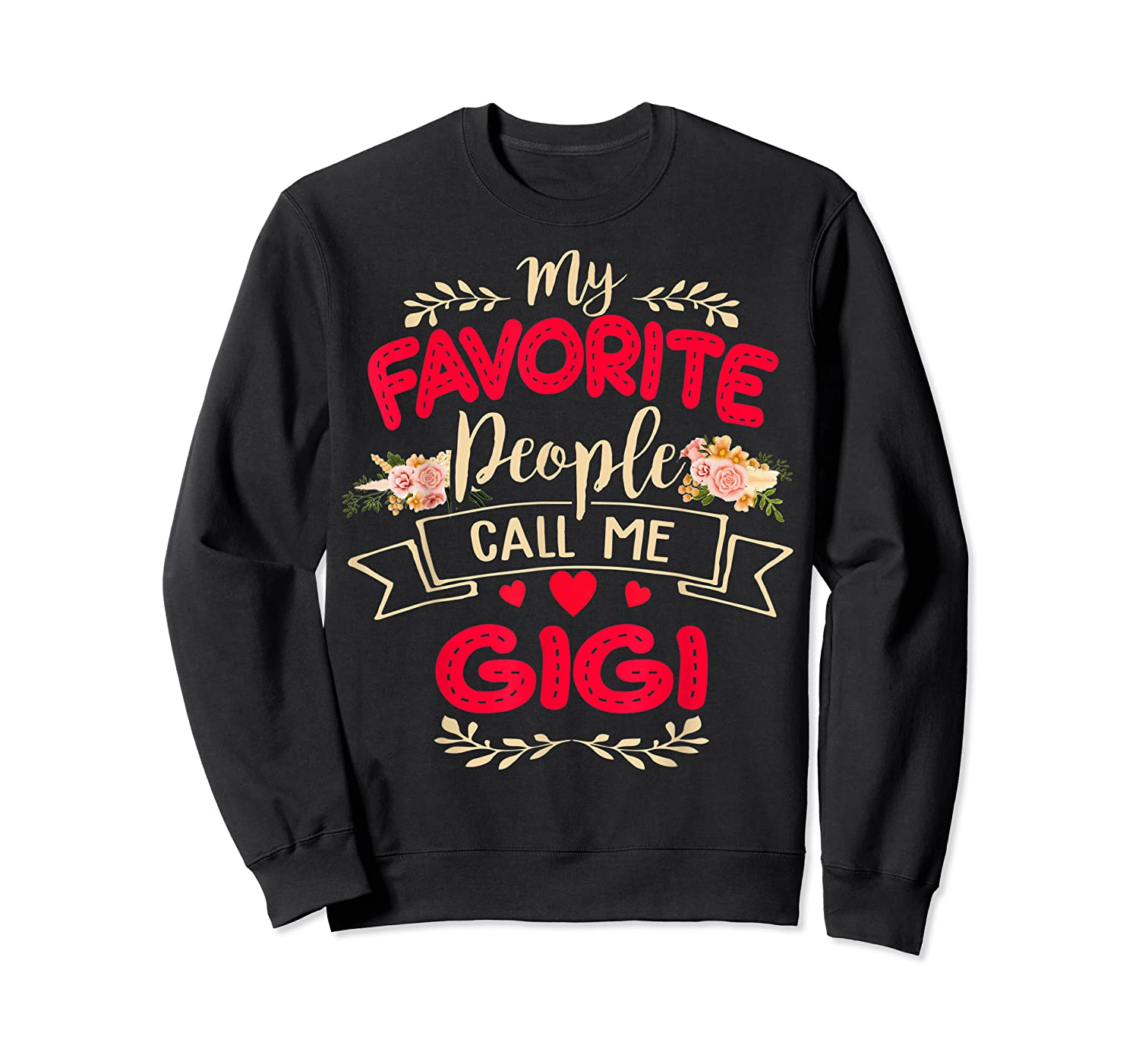 My Favorite People Call Me Gigi Mothers Day Gift T Shirt Crewneck Sweater