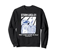 Storm Area 51 They Can't Stop Us All Shirts Sweatshirt Black
