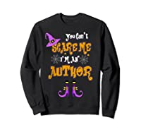 You Can T Scare Me I M Author Halloween T Shirt Sweatshirt Black