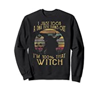 Just Took A Dna Test Turns Out 'm 100 Percent That Witch Shirts Sweatshirt Black