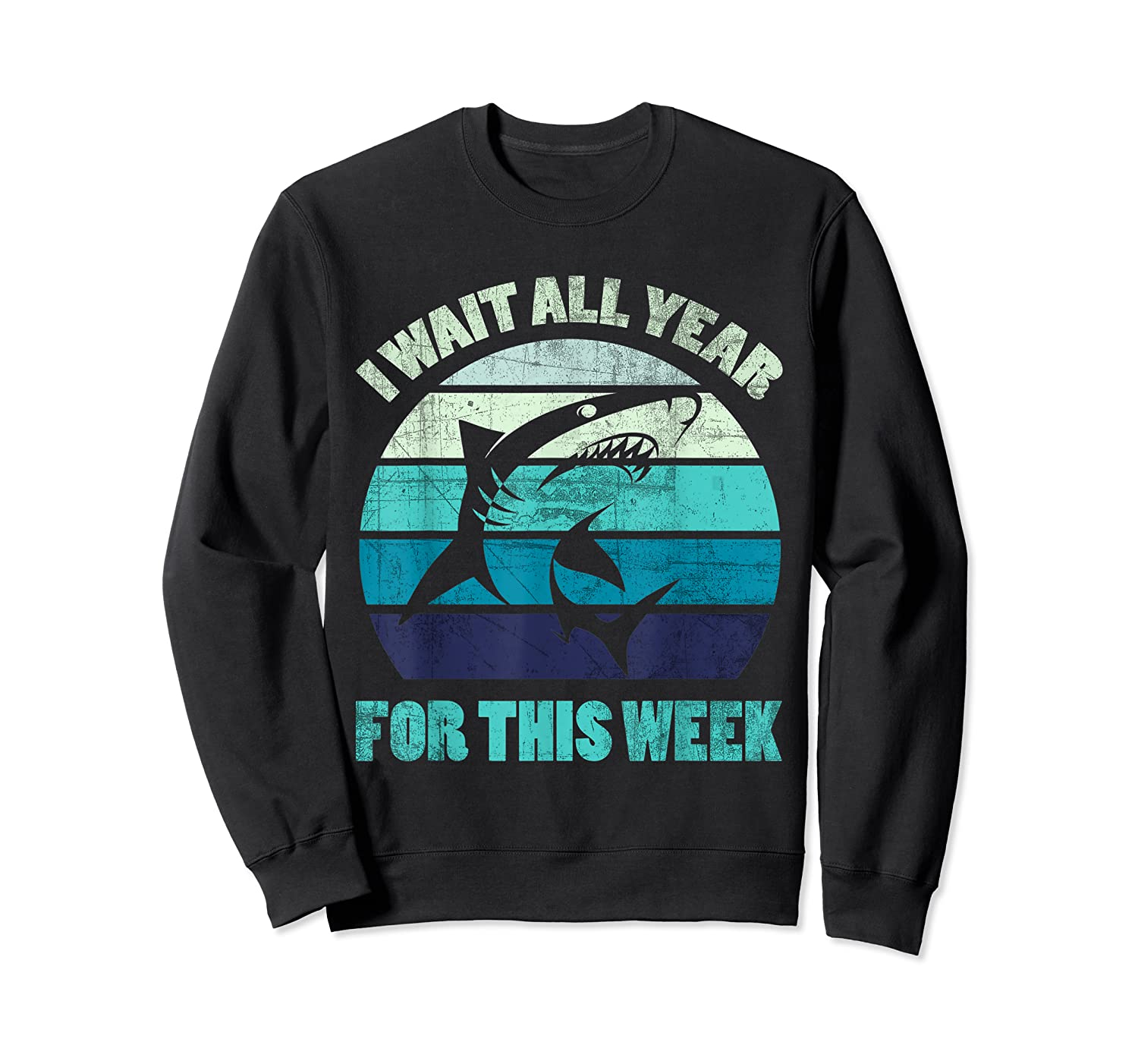 Wait All Year For This Week Funny Shark Shirts Crewneck Sweater