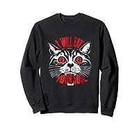 I Will Eat Your Soul Satanic Cat Spooky Halloween T Shirt Sweatshirt Black