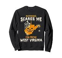 Nothing Scares Me I'm From West Virginia Shirts Sweatshirt Black