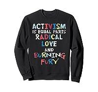 Activism Is Equal Parts Resist Protest Impeach Racist T Shirt Sweatshirt Black