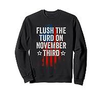 Flush The Turd On November Third Shirt Impeach Trump 86 45 T Shirt Sweatshirt Black
