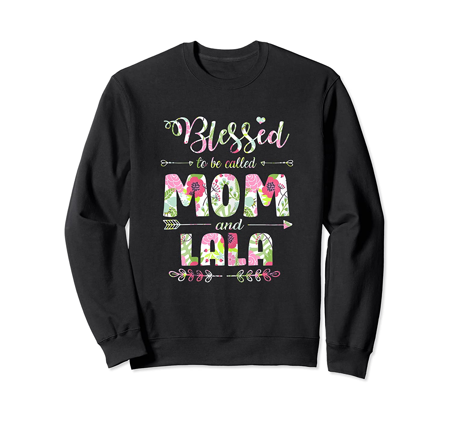 Blessed To Be Called Mom And Lala T Shirt Mothers Day Crewneck Sweater