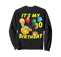 Funny Emoji It's My 30th Birthday 30 Years Old Shirts Sweatshirt Black