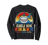 Vintage Single Mom Shark T Shirt Birthday Gifts For Family Sweatshirt Black