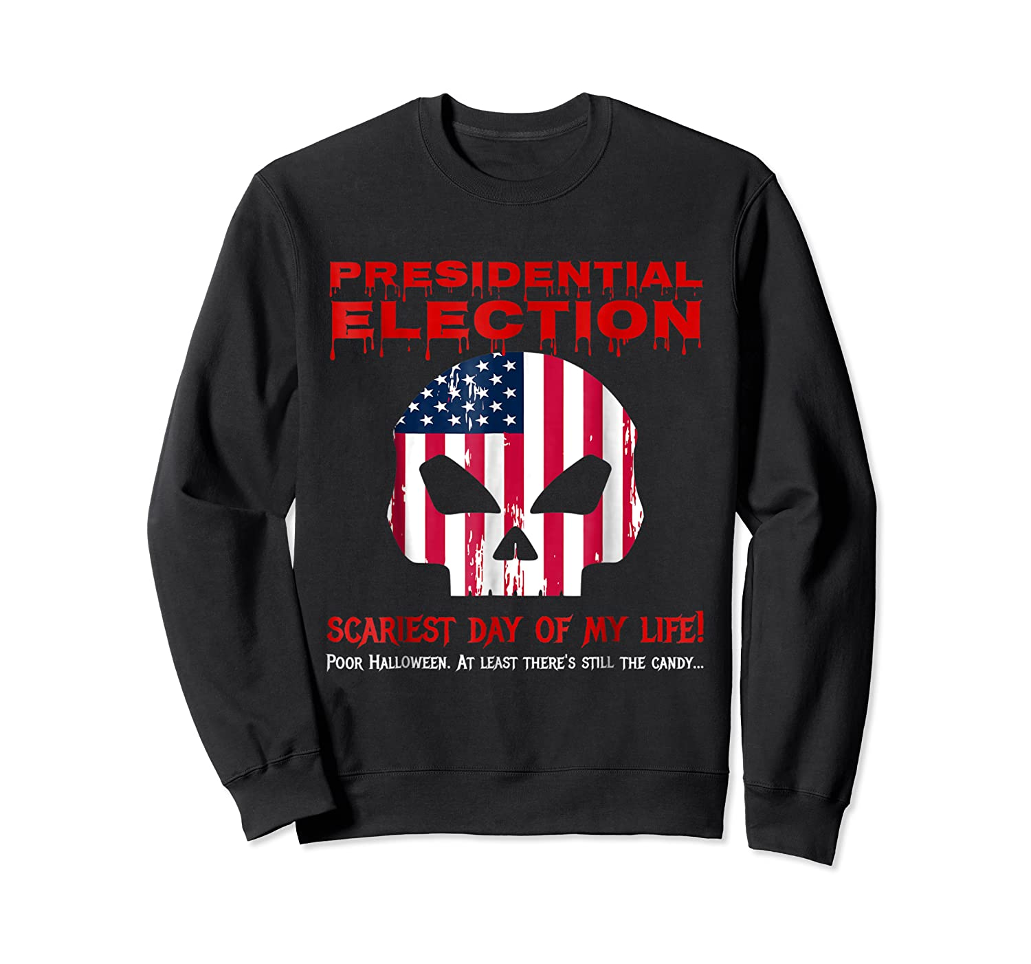 Presidential Election Scariest Day Of My Life Shirts Crewneck Sweater