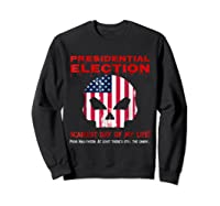 Presidential Election Scariest Day Of My Life Shirts Sweatshirt Black