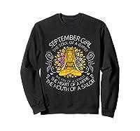 September Birthday September Girl The Soul Of A Gypsy Tshirt Sweatshirt Black