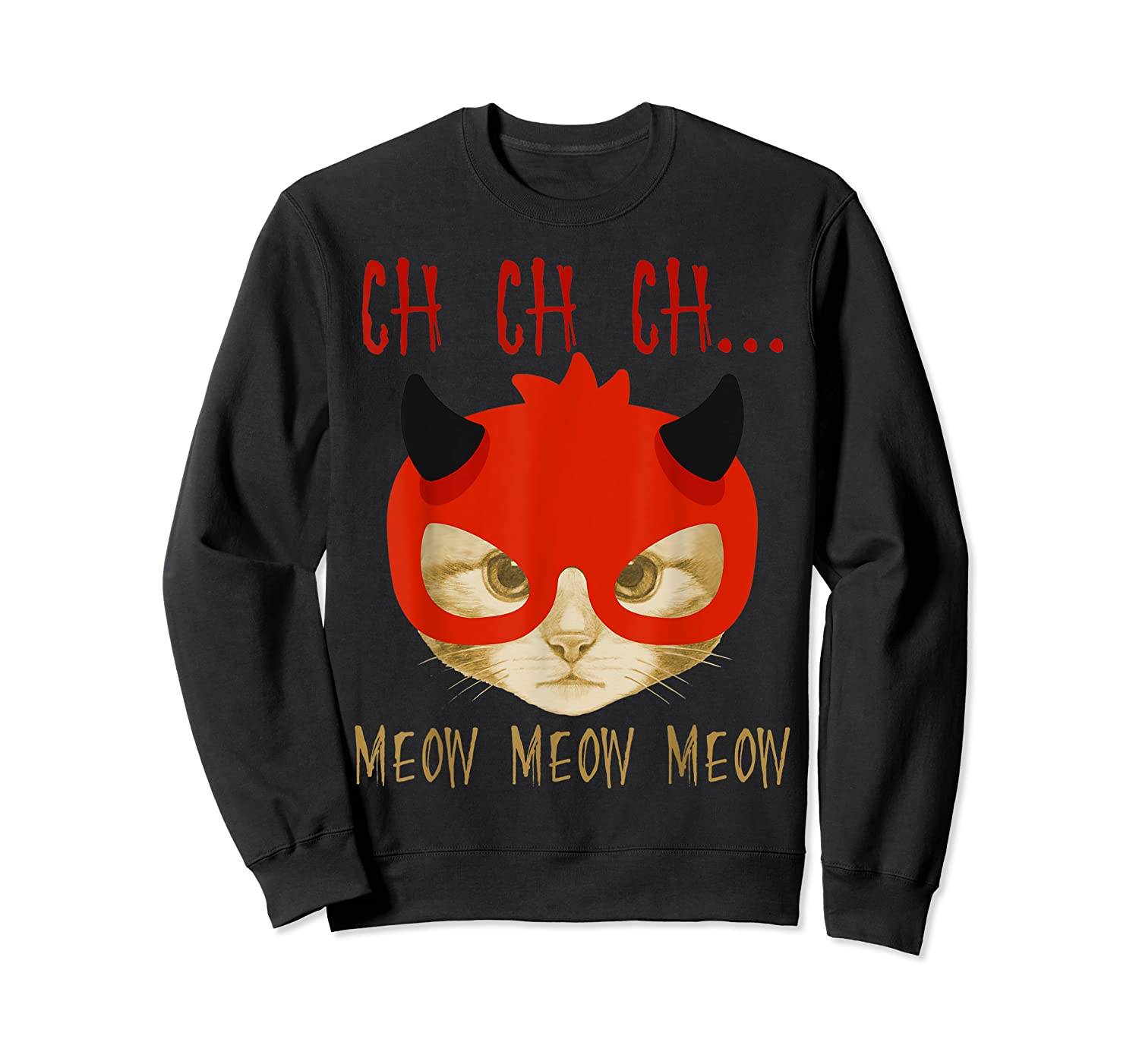 Ch Ch Ch Meow Meow Halloween Scary Cat Gifts Shirts Crewneck Sweater