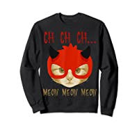 Ch Ch Ch Meow Meow Halloween Scary Cat Gifts Shirts Sweatshirt Black