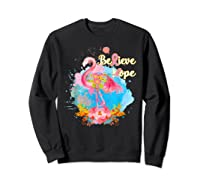 Pink Flamingo Believe Hope Breast Cancer Awareness Month T Shirt Sweatshirt Black