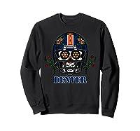 Denver Football Helmet Sugar Skull Day Of The Dead T Shirt Sweatshirt Black