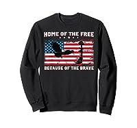 Home Of The Free Because Of The Brave Veterans Tshirt Sweatshirt Black