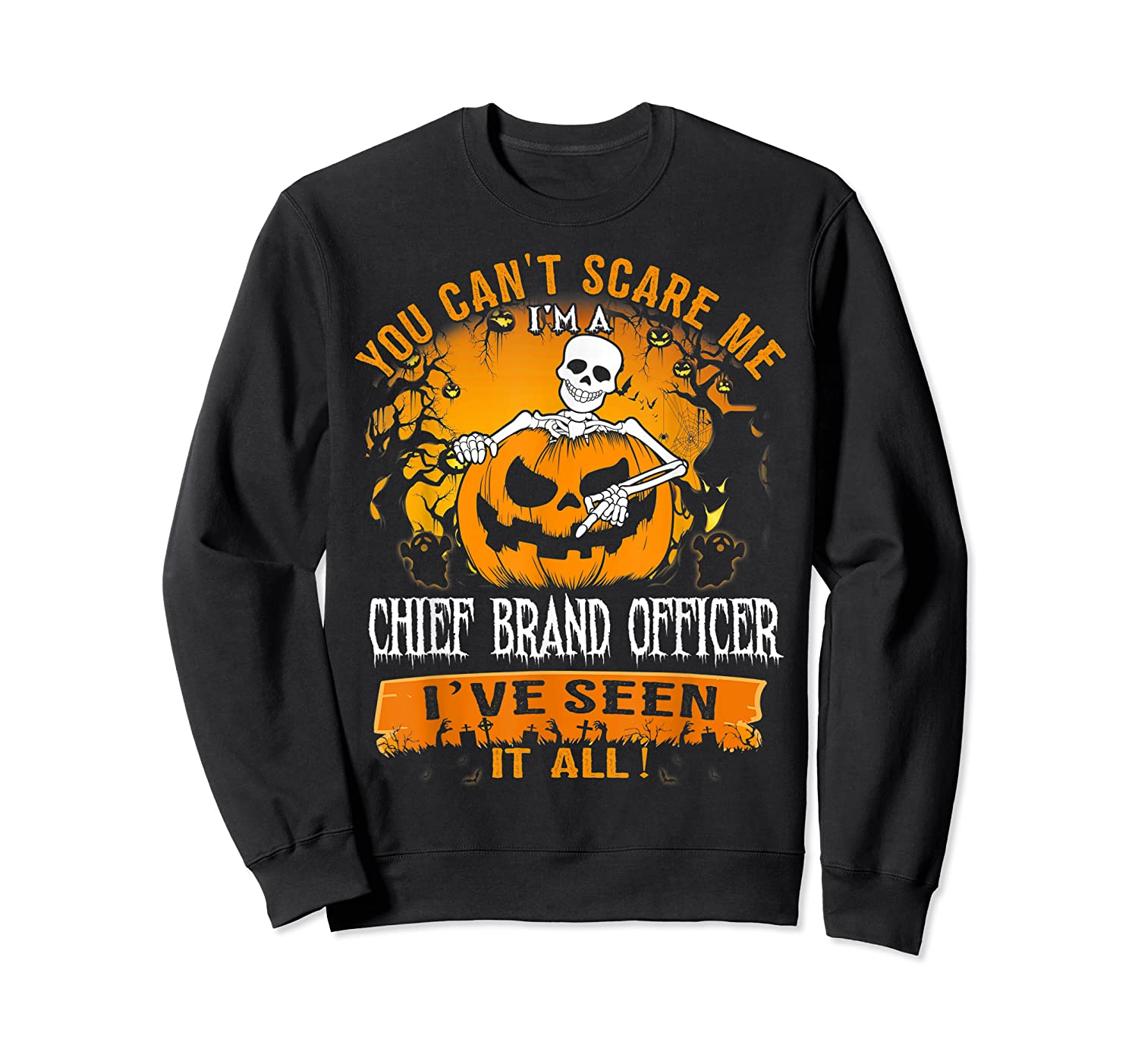 You Can't Scare Me I Am A Chief Brand Officer Halloween Shirts Crewneck Sweater