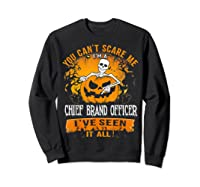 You Can't Scare Me I Am A Chief Brand Officer Halloween Shirts Sweatshirt Black