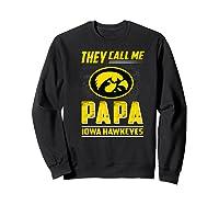 Iowa Hawkeyes They Call Me Papa T-shirt - Apparel Sweatshirt Black