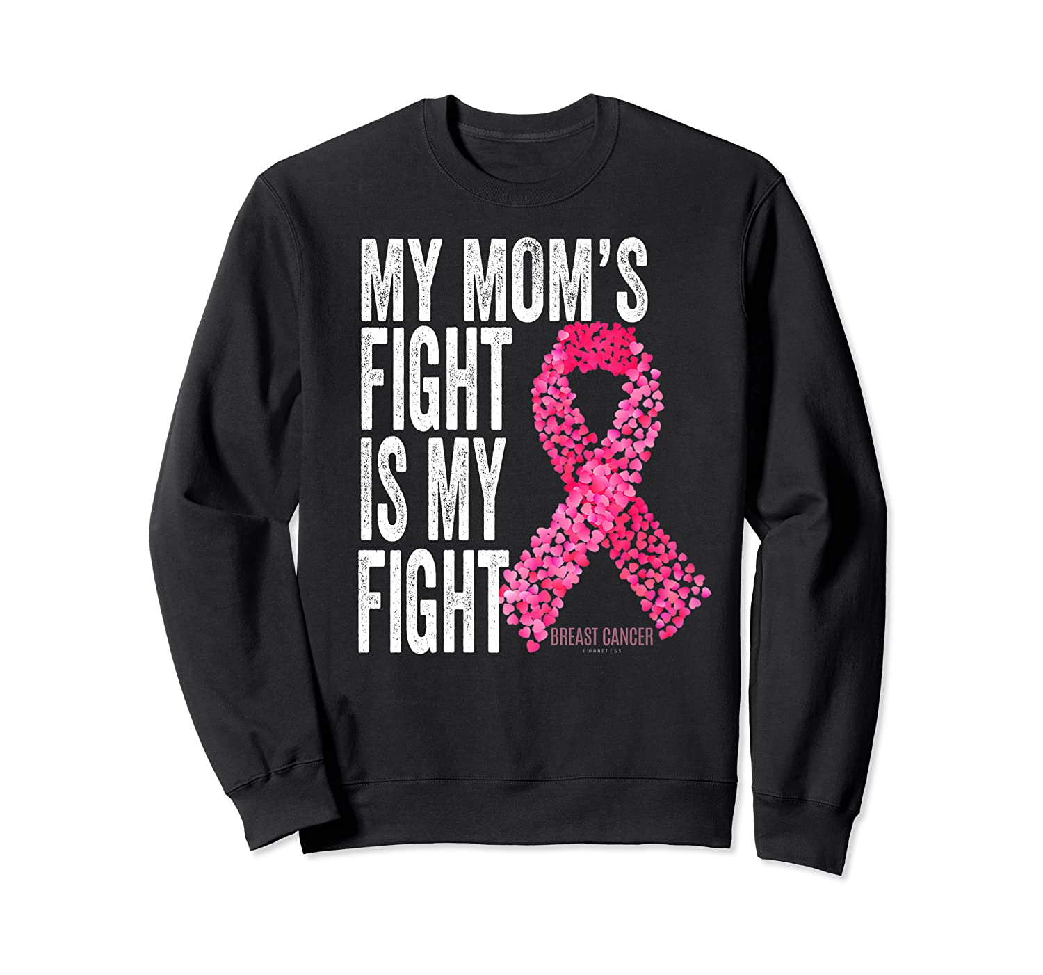 My Mom S Fight Is My Fight Breast Cancer Awareness Gifts Premium T Shirt Crewneck Sweater