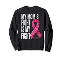 My Mom S Fight Is My Fight Breast Cancer Awareness Gifts Premium T Shirt Sweatshirt Black