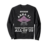 Storm Area 51 Shirt They Can't Stop All Of Us T-shirt Sweatshirt Black