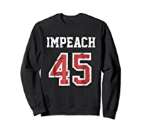 Impeach 45 T Shirt Team Impeach Trump Vintage Sweatshirt Black