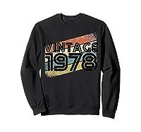 Vintage 1978 - Retro 40th T Shirt Gift 40 Yrs Years Old Sweatshirt Black