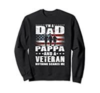 S I Am A Dad A Pappa And A Veteran T Shirt Fathers Day Gift Sweatshirt Black