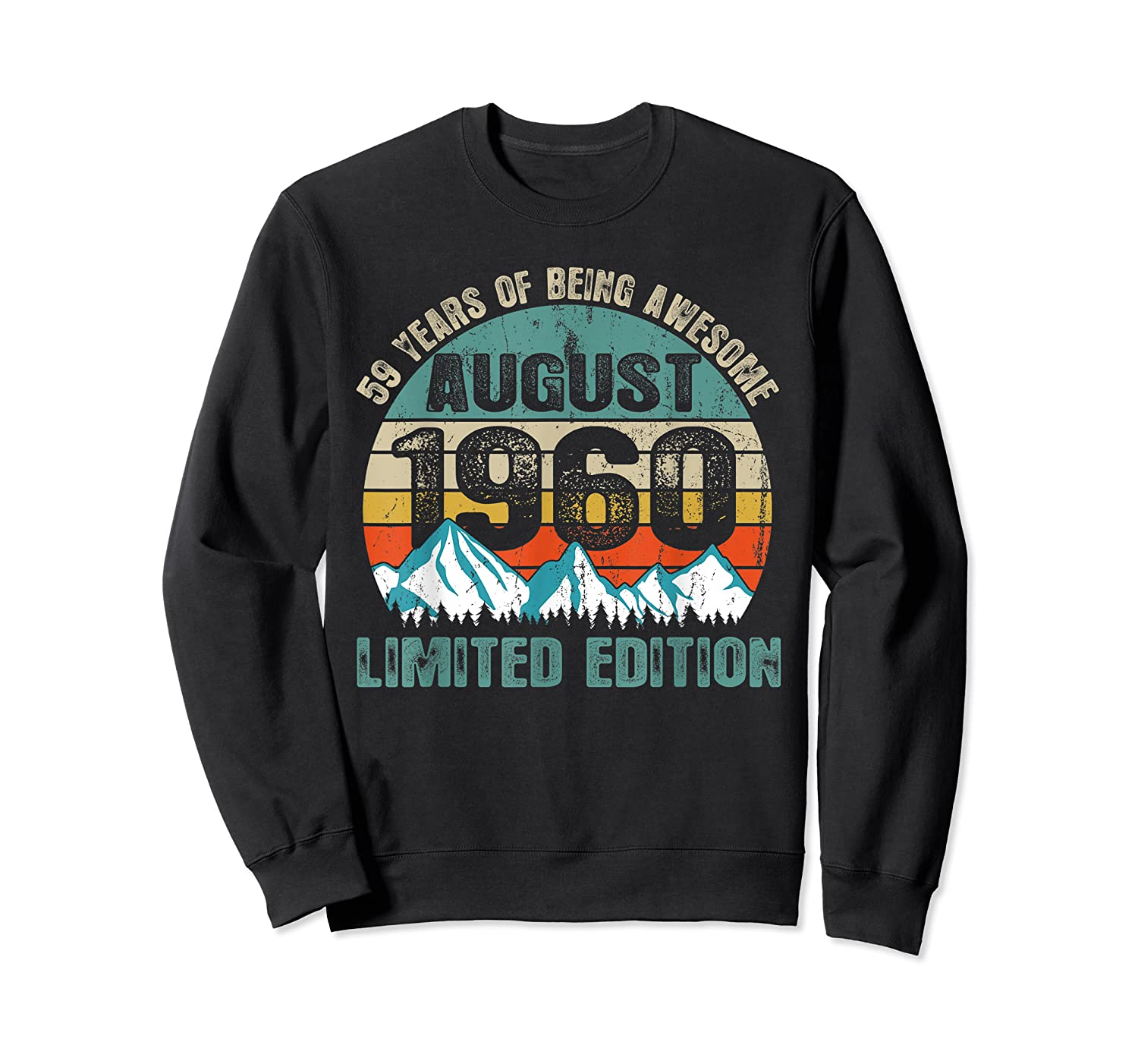 Born August 59 Limited Edition Bday Gift 59th Birthday Shirts Crewneck Sweater
