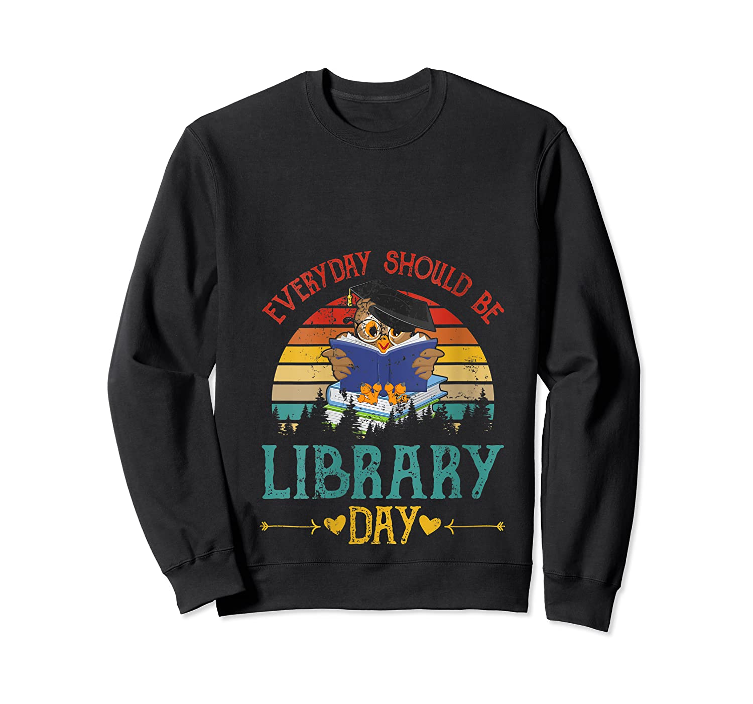 Vintage Everyday Should Be Library Day Owl Reading Book Gift T Shirt Crewneck Sweater