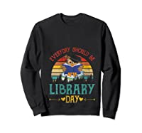 Vintage Everyday Should Be Library Day Owl Reading Book Gift T Shirt Sweatshirt Black