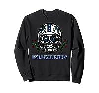 Indianapolis Football Helmet Sugar Skull Day Of The Dead T Shirt Sweatshirt Black