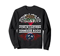 Living In California Home Tennessee Roots State Tree Shirts Sweatshirt Black