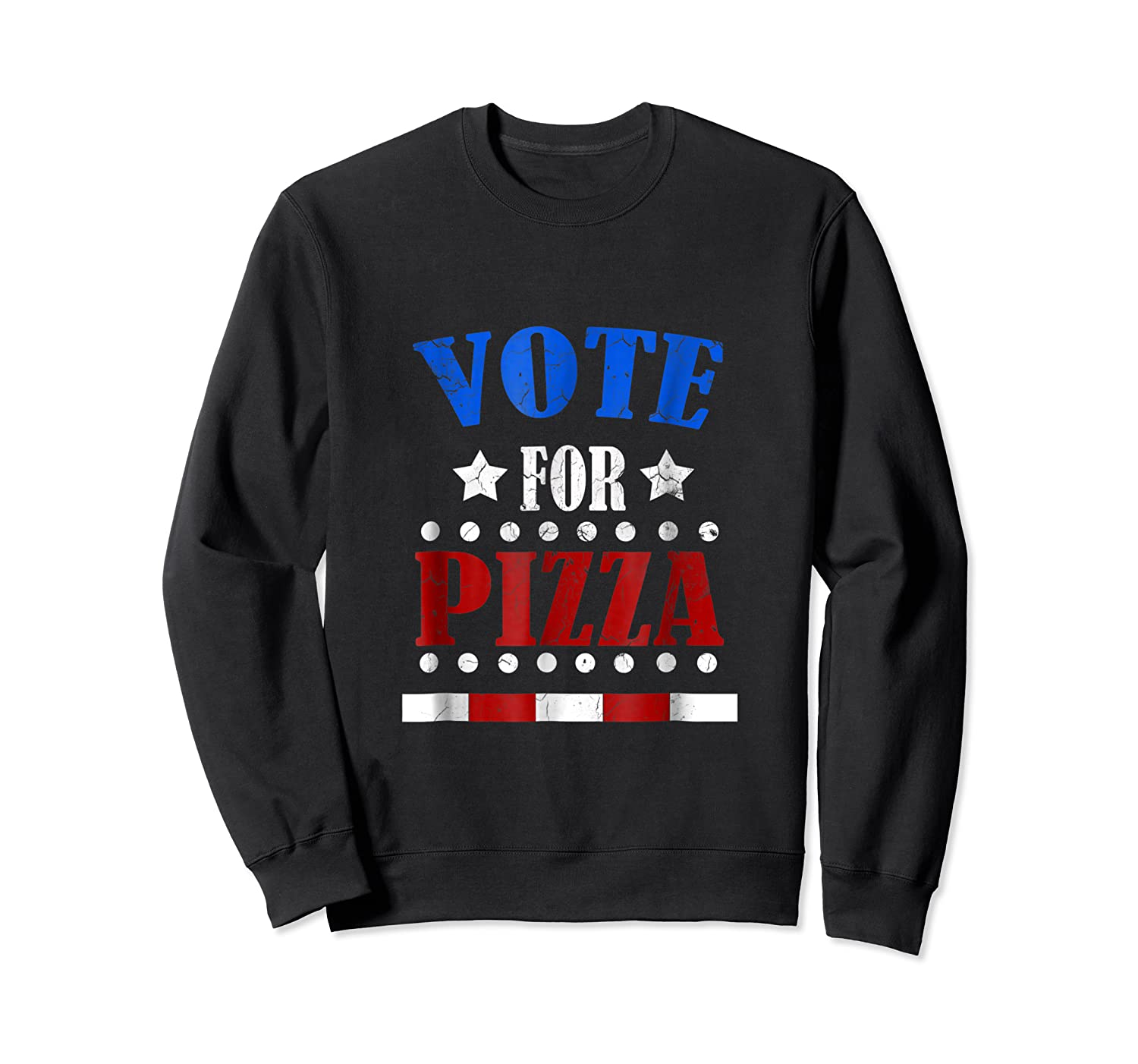 Vote For Pizza T Shirt Funny National Pizza Day Tee Election Crewneck Sweater