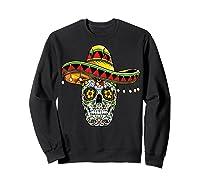 Day Of The Dead Sugar Skull Funny Cinco De Mayo T Shirt Sweatshirt Black