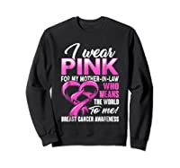 Breast Cancer Awareness Shirt I Wear Pink For Mother In Law Sweatshirt Black