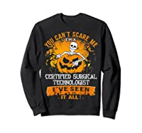 You Can't Scare Me I Am A Certified Surgical Technologist Shirts Sweatshirt Black