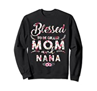 Blessed To Be Called Mom And Nana T Shirt Mothers Day Sweatshirt Black