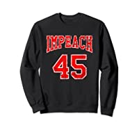 Impeach 45 T Shirt Red Edition Sweatshirt Black