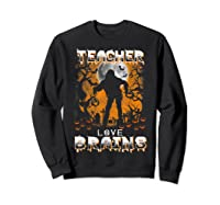 Teas Love Brains Funny Halloween School Gift T-shirt Sweatshirt Black