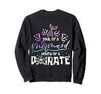 Funny Mermaid Sailor Mermaid Soul And Pirate Mouth T Shirt Sweatshirt Black