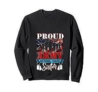 Proud Army National Guard Sister Mothers Day Shirt T-shirt Sweatshirt Black
