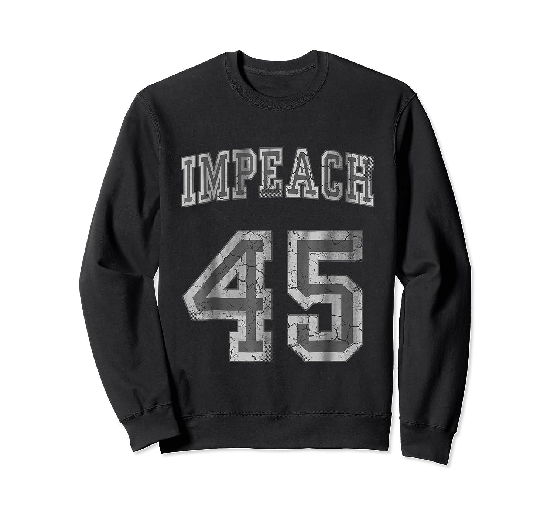 Impeach 45 Trump Shirts Crewneck Sweater